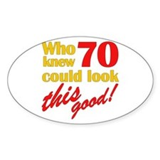 Funny 70th Birthday Gag Gifts Oval Decal
