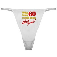 Funny 60th Birthday Gag Gifts Classic Thong