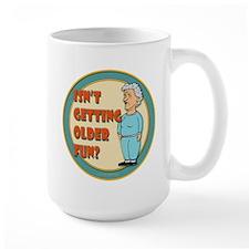 Fun Getting Older Mug