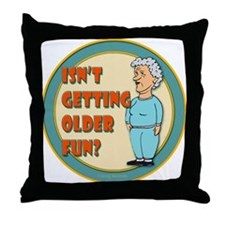 Fun Getting Older Throw Pillow