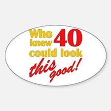 Funny 40th Birthday Gag Gifts Oval Decal