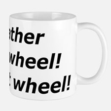 """My Father Was a Wheel"" Small Small Mug"