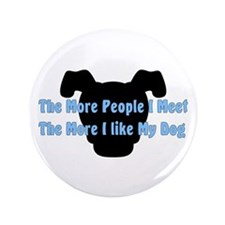 """Like My Dog 3.5"""" Button (100 pack)"""