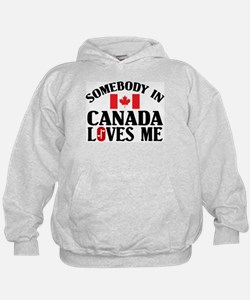 Somebody In Canada Hoodie