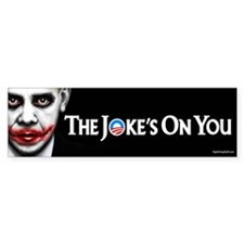 The Joke's on You! Bumper Bumper Sticker