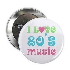 "I Love 80's Music 2.25"" Button"