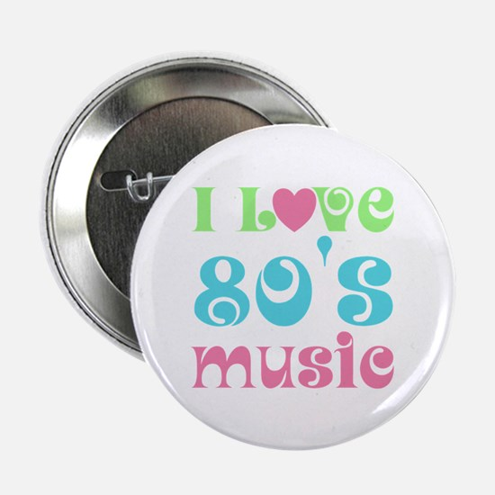 "I Love 80's Music 2.25"" Button"