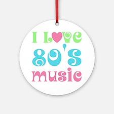 I Love 80's Music Ornament (Round)