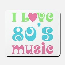 I Love 80's Music Mousepad
