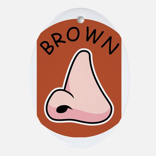 Brown Noser Oval Ornament