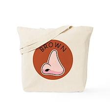 Brown Noser Tote Bag