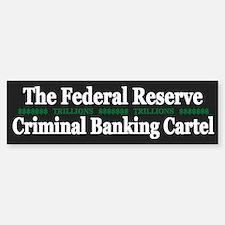 Federal Reserve Banksters - Bumper Bumper Sticker