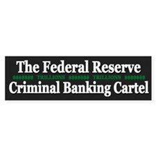 Federal Reserve Banksters - Bumper Sticker