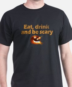 Eat, Drink and Be Scary T-Shirt