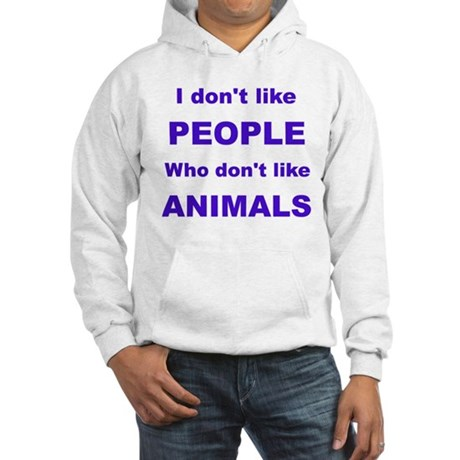 I dont like people! Hooded Sweatshirt