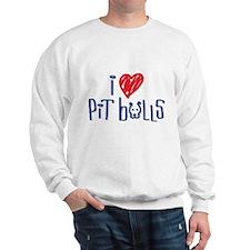 I Love Pit Bulls Sweatshirt