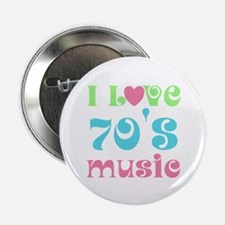 "I Love 70's Music 2.25"" Button"