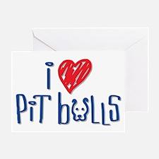 I Love Pit Bulls Greeting Card