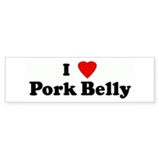I Love Pork Belly Bumper Bumper Sticker