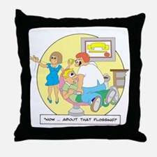 Now ... about that flossing. Throw Pillow