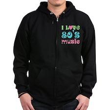 I Love 80's Music Zip Hoodie