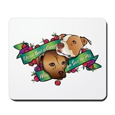 Life is a Bowl of Cherries... Mousepad