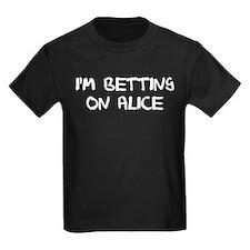 """I'm Betting on Alice"" T"