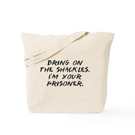 """""""I'm Your Prisoner"""" Tote Bag"""