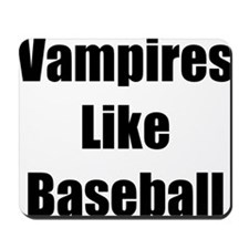 """Vampires Like Baseball"" Mousepad"