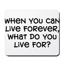 """What Do You Live For"" Mousepad"