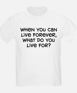 """""""What Do You Live For"""" T-Shirt"""