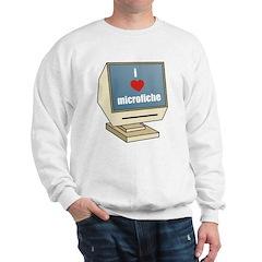 I Love Microfiche Sweatshirt