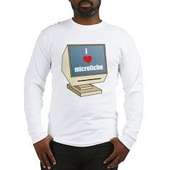 I Love Microfiche Long Sleeve T-Shirt