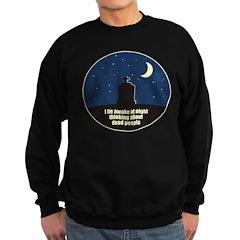 Lie Awake At Night Sweatshirt