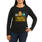 Waste My Time Women's Long Sleeve Dark T-Shirt