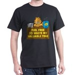 Waste My Time Dark T-Shirt