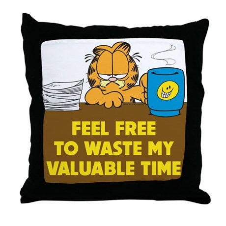 Waste My Time Throw Pillow