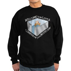 Welcome to the Institution Sweatshirt