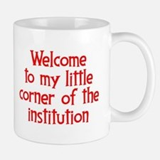 Welcome to the Institution Small Small Mug