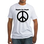 Hippies Are Stupid Fitted T-Shirt