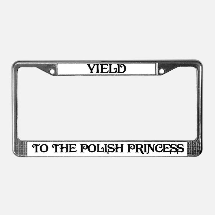 Yield to the Polish Princess License Plate Frame