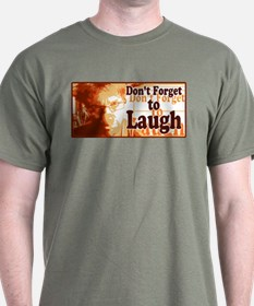 Do not forget to Laught T-Shirt