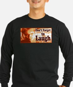 Do not forget to Laught T