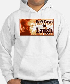Do not forget to Laught Hoodie