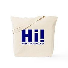 HI! HOW YOU DOIN'? Tote Bag