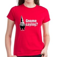 Gnome Saying? Tee