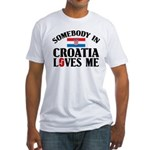 Somebody In Croatia Fitted T-Shirt