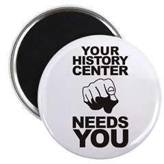 History Center Needs You Magnet