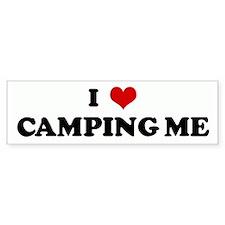 I Love CAMPING ME Bumper Bumper Sticker