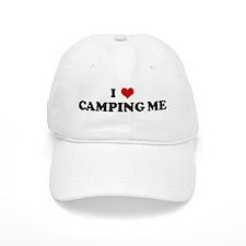 I Love CAMPING ME Baseball Cap